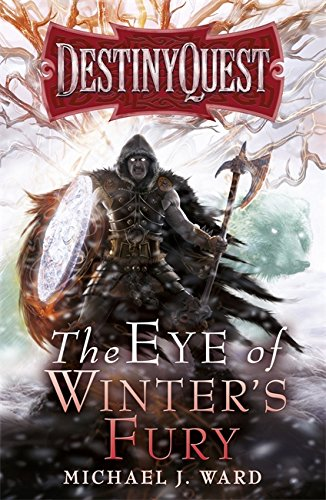 9780575095588: The Eye of Winter's Fury: Destiny Quest Book 3