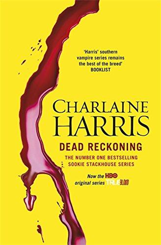 9780575096547: Dead Reckoning: A True Blood Novel: 11 (Sookie Satckhouse series)