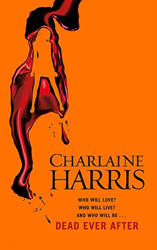 9780575096639: Dead Ever After: A True Blood Novel (Sookie Stackhouse 13)
