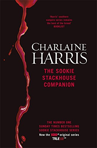 The Sookie Stackhouse Companion: A Complete Guide to the Sookie Stackhouse Series: Charlaine Harris