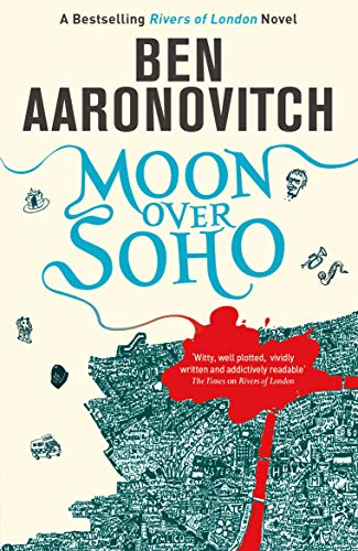 9780575097629: Moon Over Soho: The Second Rivers of London novel: 2 (A Rivers of London novel)
