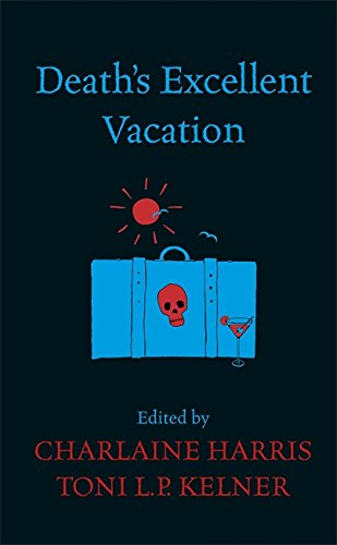 Death's Excellent Vacation: Charlaine Harris