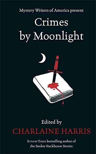 Crimes by Moonlight: Harris, Charlaine