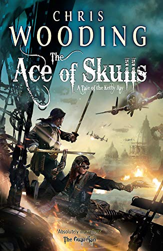 9780575098114: The Ace of Skulls (Tale of the Ketty Jay 4)