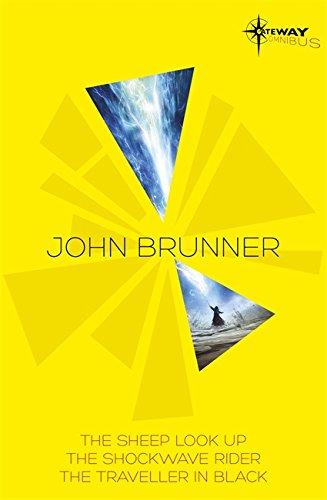 9780575101883: John Brunner SF Gateway Omnibus: The Sheep Look Up, The Shockwave Rider, The Traveller in Black