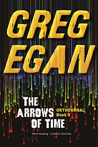 9780575105768: The Arrows of Time: Orthogonal Book Three