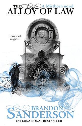 9780575105829: The Alloy of Law: A Mistborn Novel