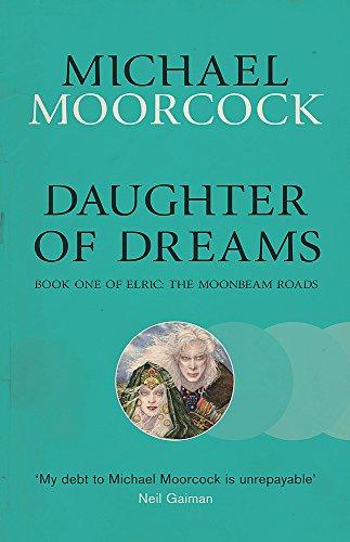 9780575105959: Daughter Of Dreams (Elric: The Moonbeam Roads)