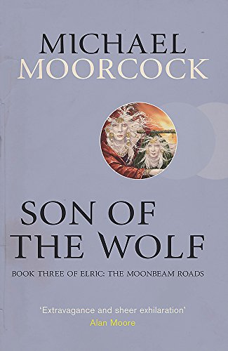9780575106314: Son of the Wolf: Book Three of Elric: The Moonbeam Roads