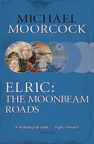 9780575106598: Elric: The Moonbeam Roads