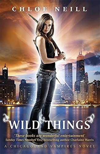 9780575108073: Wild Things: A Chicagoland Vampires Novel