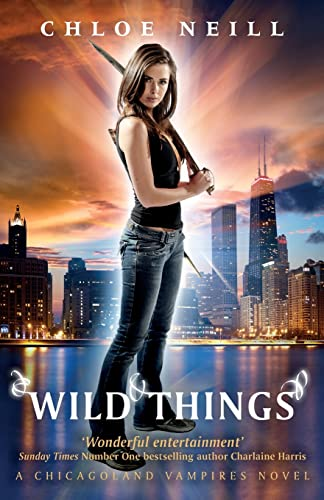 9780575108073: Wild Things: A Chicagoland Vampires Novel (Chicagoland Vampires Series)