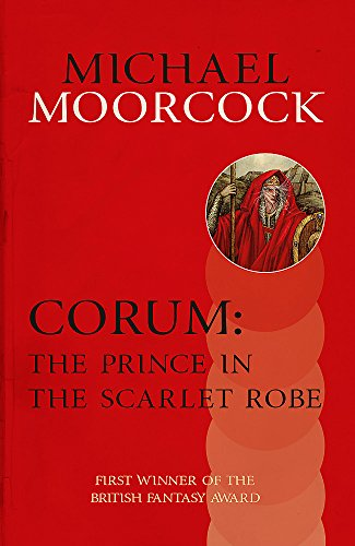 Corum: The Prince in the Scarlet Robe: Moorcock, Michael