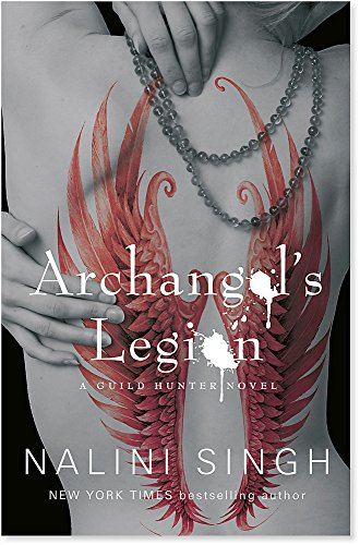 9780575112148: Archangel's Legion: Book 6 (The Guild Hunter Series)