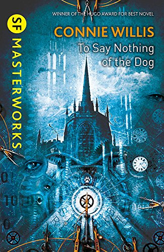 9780575113121: To Say Nothing of the Dog (S.F. Masterworks)