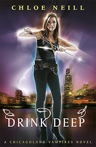 9780575113404: Drink Deep: A Chicagoland Vampires Novel