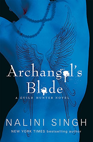 9780575113473: Archangel's Blade: Book 4 (The Guild Hunter Series)