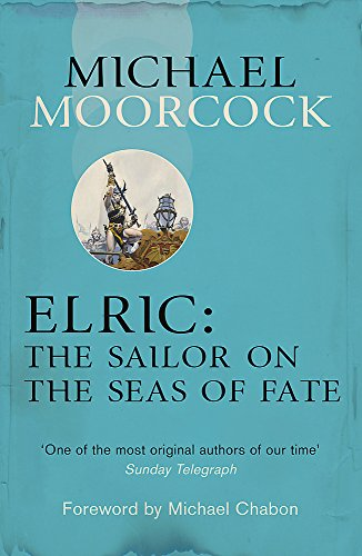 9780575113602: Elric: The Sailor on the Seas of Fate