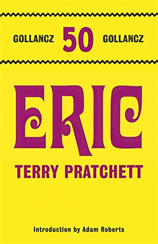 9780575116696: Eric: Discworld: The Unseen University Collection (Gollancz 50 Top Ten)