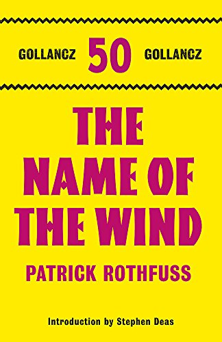9780575116719: The Name of the Wind: The Kingkiller Chronicle: Book 1 (Gollancz 50 Top Ten)