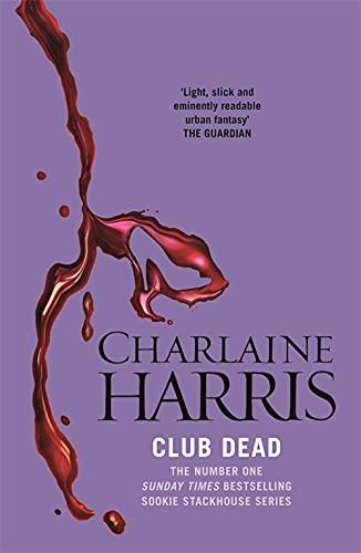 Club Dead (Sookie Stackhouse/True Blood, Book 3): Gollancz