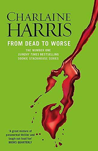 9780575117099: From Dead to Worse (Sookie Stackhouse/True Blood, Book 8)