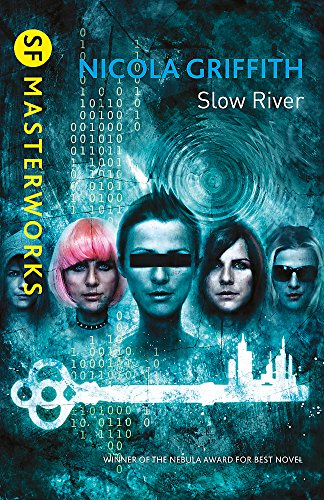 9780575118256: Slow River (S.F. MASTERWORKS)