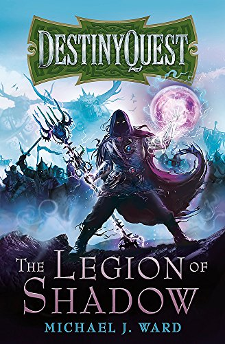 9780575118720: The Legion of Shadow: DestinyQuest Book 1