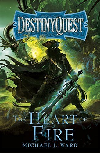9780575118775: The Heart of Fire: DestinyQuest Book 2