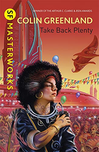 Take Back Plenty (SF Masterworks) (0575119527) by Colin Greenland