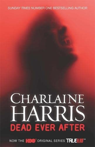 9780575123014: Dead Ever After: A True Blood Novel (Sookie Stackhouse)