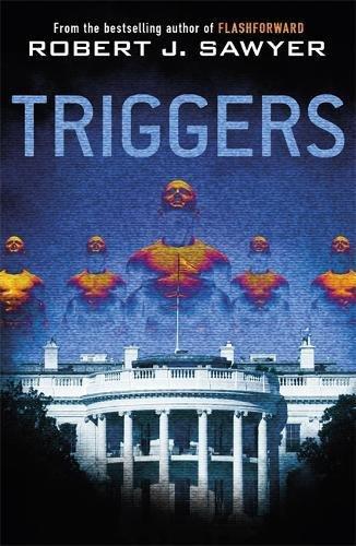Triggers: Sawyer, Robert J.