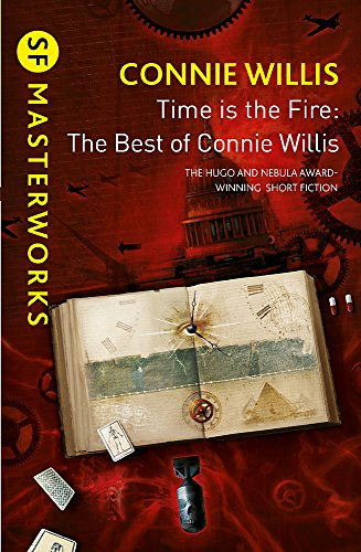 9780575131149: Time is the Fire: The Best of Connie Willis (S.F. MASTERWORKS)
