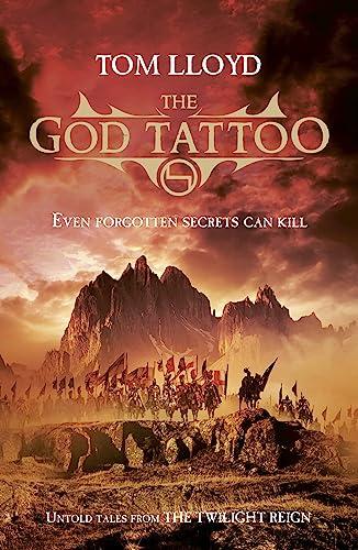 The God Tattoo (Twilight Reign): Tom Lloyd