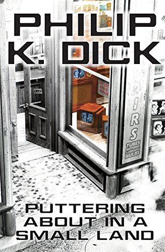 Puttering About in a Small Land (Paperback): Philip K. Dick