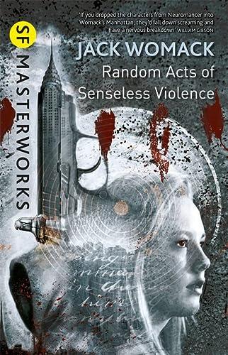 9780575132306: Random Acts of Senseless Violence (S.F. Masterworks)
