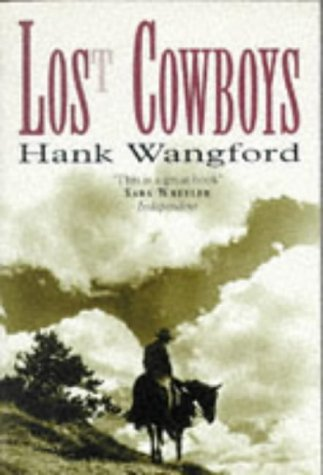 9780575400030: Lost Cowboys: From Patagonia to the Alamo