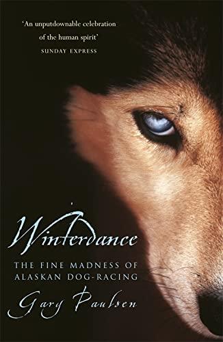 9780575400085: Winterdance: Fine Madness of Alaskan Dog-racing