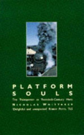 Platform Souls: The Trainspotter As Twentieth-Century Hero: Whittaker, Nicholas