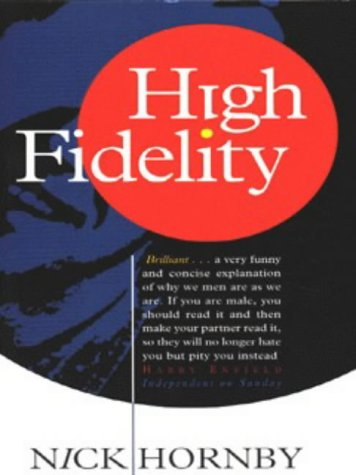 High Fidelity : A Novel: Hornby, Nick
