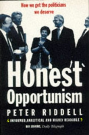 9780575400399: Honest Opportunism: Rise of the Career Politician