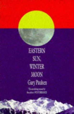 EASTERN SUN, WINTER MOON: AN AUTOBIOGRAPHICAL ODYSSEY': Paulsen, Gary