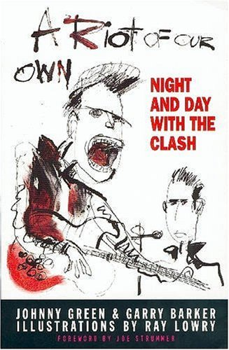 9780575400801: A RIOT OF OUR OWN: NIGHT AND DAY WITH THE CLASH