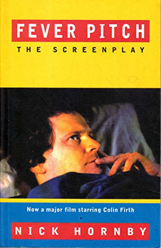 Fever Pitch: The Screenplay: Hornby, Nick