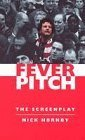 Fever Pitch The Screenplay: Nick Hornby