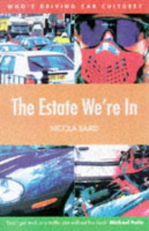The Estate We're in: Who's Driving Car Culture?: Nicola Baird