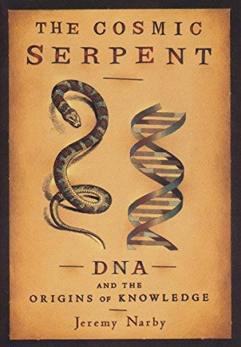 9780575401747: The Cosmic Serpent: DNA and the Origins of Knowledge