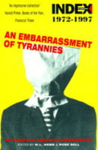9780575401853: Embarrassment Of Tyrannies: 25 Years of Index on Censorship