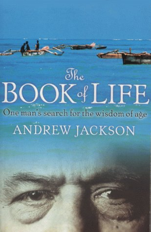 9780575402645: The Book Of Life - One Man's Search For The Wisdom Of Age