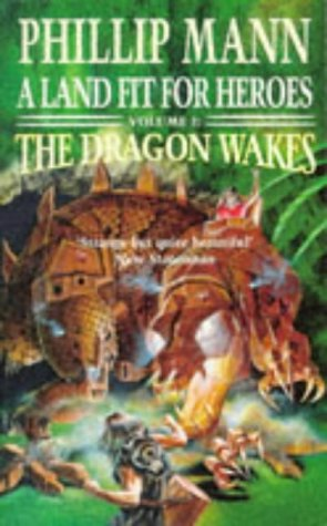 Land Fit For Heroes: The Dragon Wakes: Phillip Mann